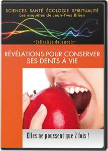 Film documentaire Révélations pour conserver ses dents à vie, de Jean Yves BILIEN